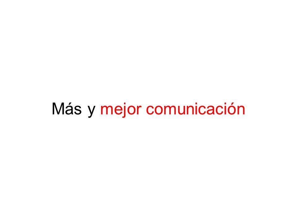Más y mejor comunicación