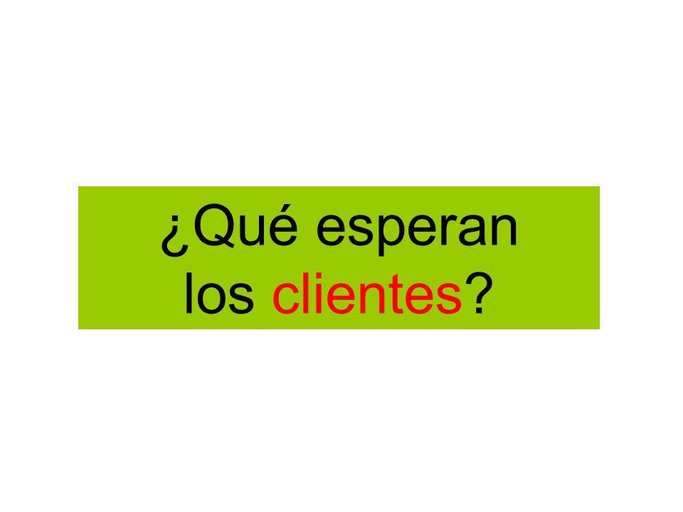 ¿Qué esperan los clientes?