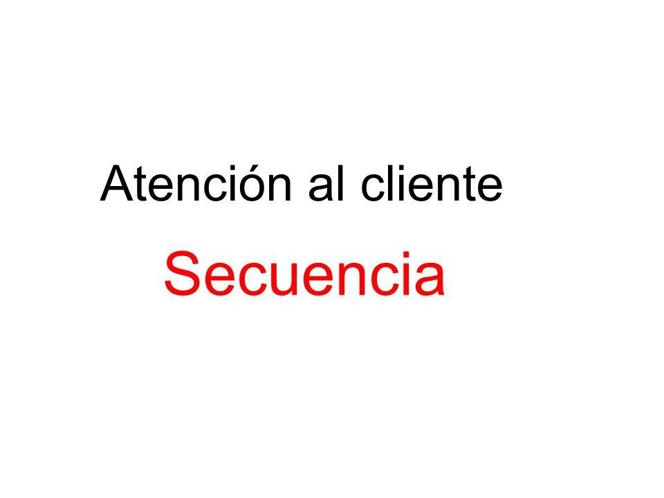 Atención al cliente Secuencia