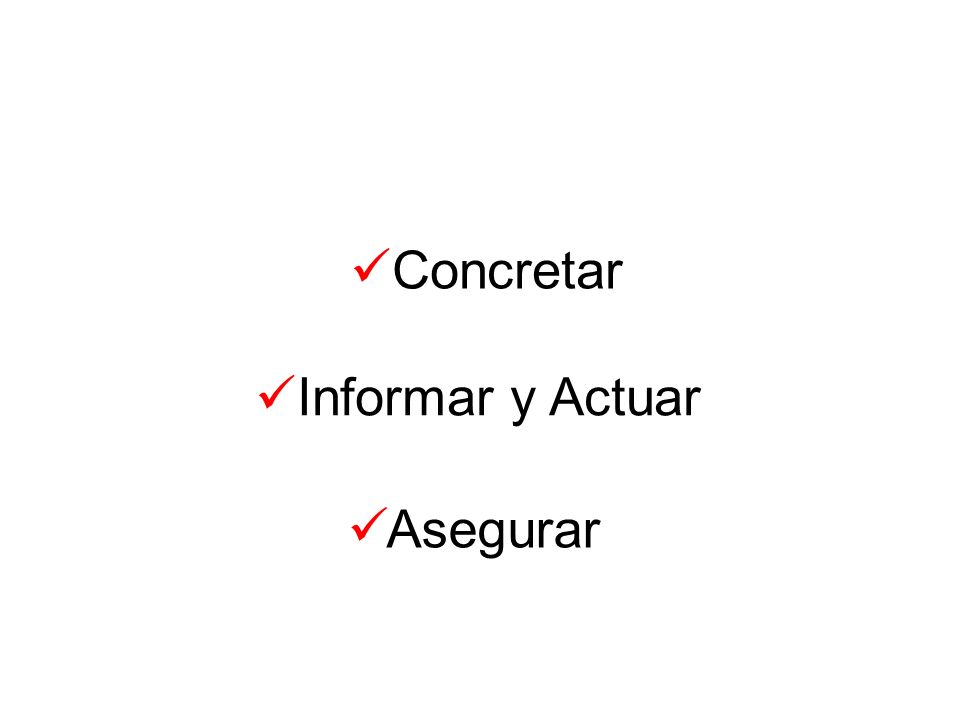 Concretar Informar y Actuar Asegurar
