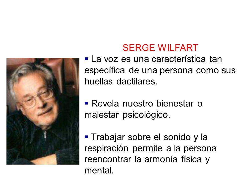 SERGE WILFART La voz es una característica tan específica de una persona como sus huellas dactilares.