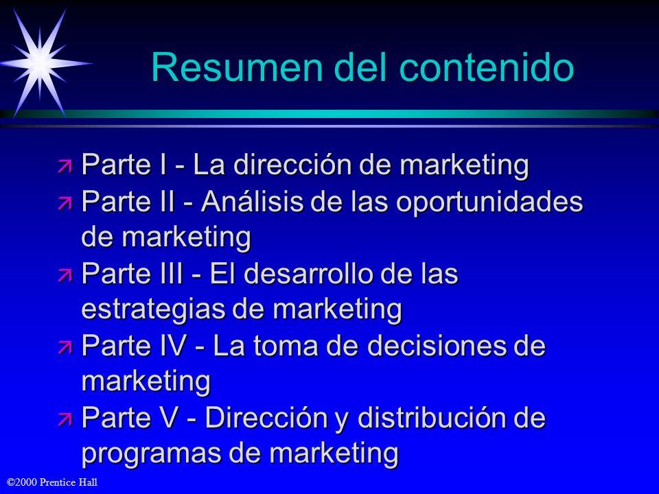 ©2000 Prentice Hall Objetivos ä Resumen del contenido ä Funciones del marketing ä Principales conceptos y herramientas del marketing ä Orientaciones e