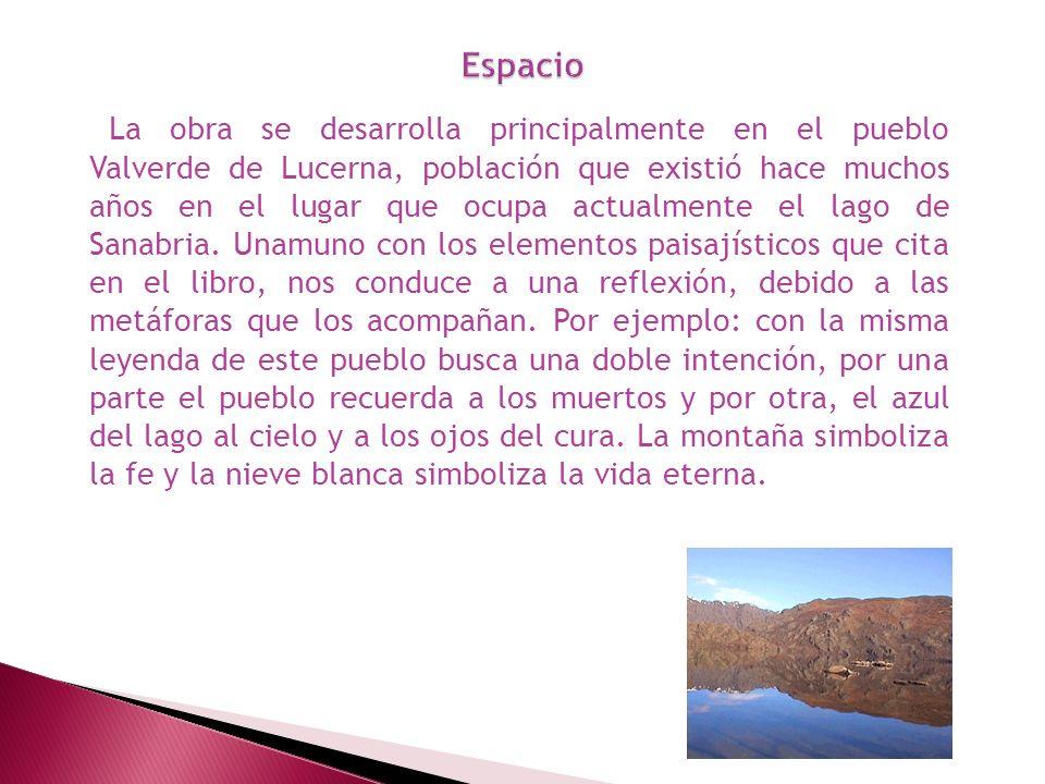 La obra se desarrolla principalmente en el pueblo Valverde de Lucerna, población que existió hace muchos años en el lugar que ocupa actualmente el lag