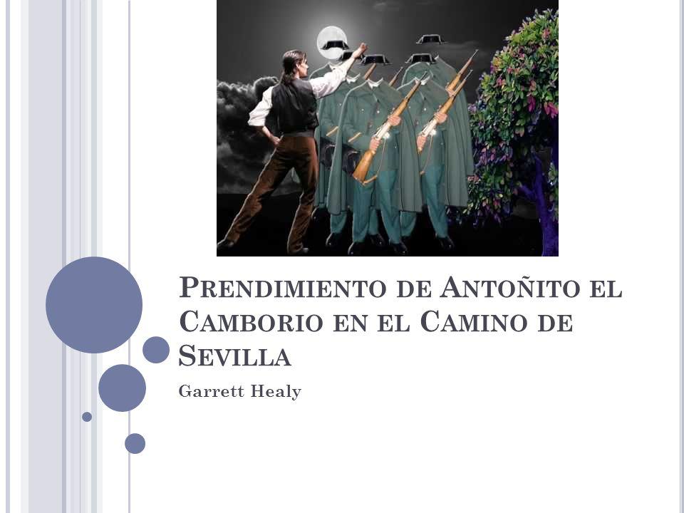 P RENDIMIENTO DE A NTOÑITO EL C AMBORIO EN EL C AMINO DE S EVILLA Garrett Healy