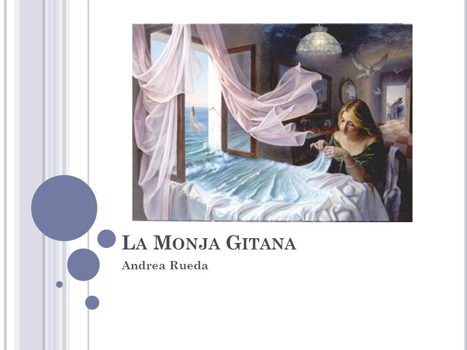 L A M ONJA G ITANA Andrea Rueda