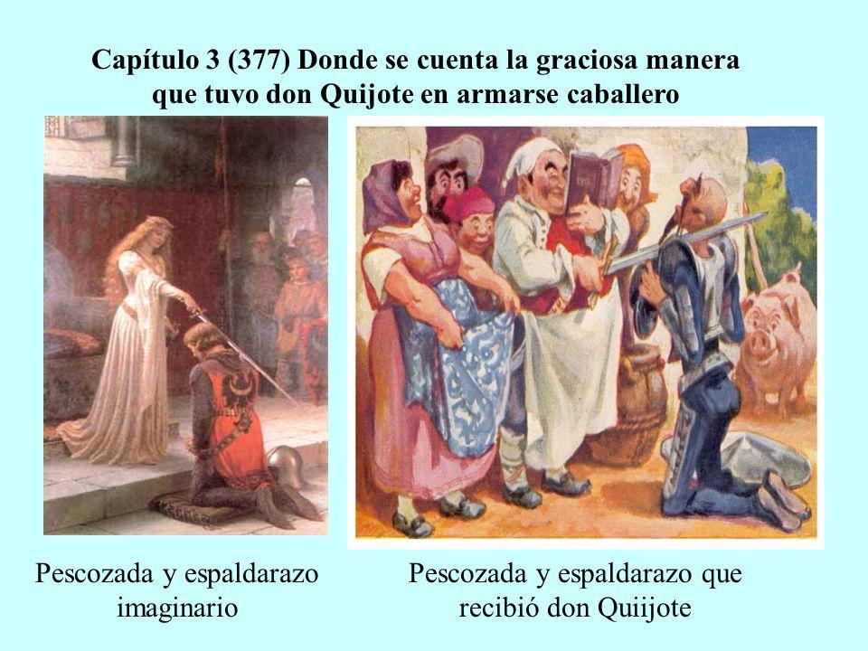 Capítulo 3 (377) Donde se cuenta la graciosa manera que tuvo don Quijote en armarse caballero Pescozada y espaldarazo que recibió don Quiijote Pescoza