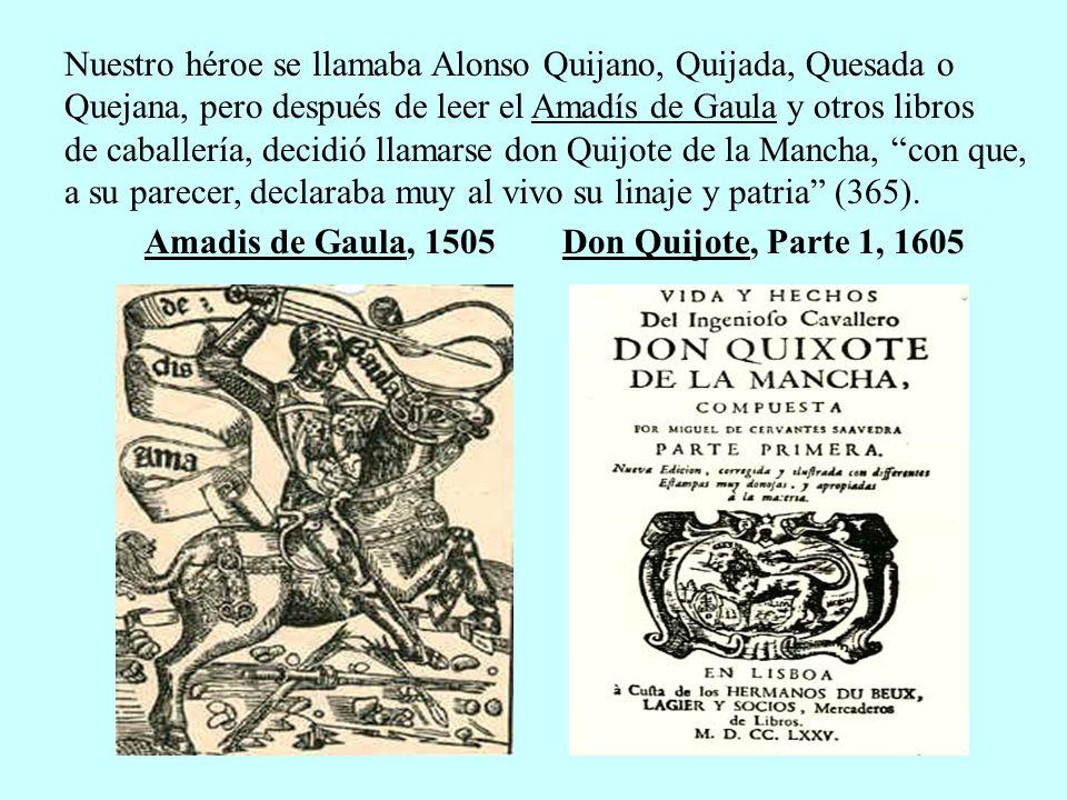 Nuestro héroe se llamaba Alonso Quijano, Quijada, Quesada o Quejana, pero después de leer el Amadís de Gaula y otros libros de caballería, decidió lla