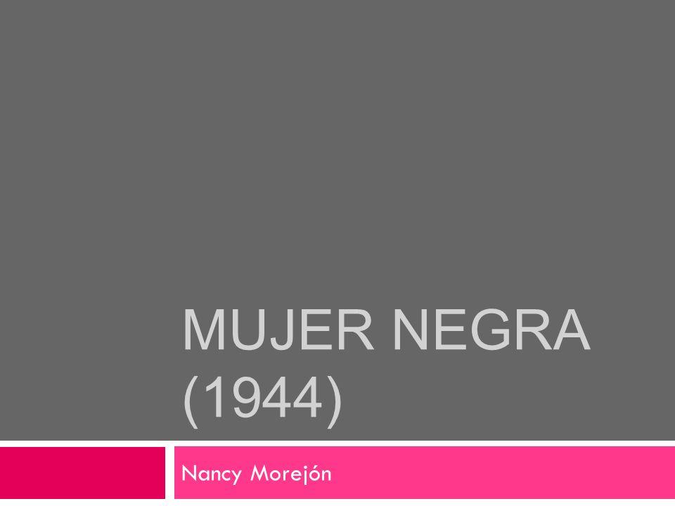 MUJER NEGRA (1944) Nancy Morejón