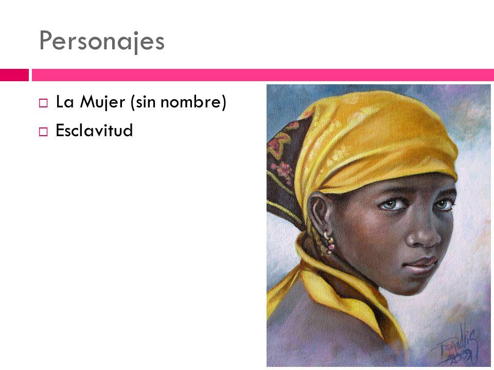 Personajes La Mujer (sin nombre) Esclavitud