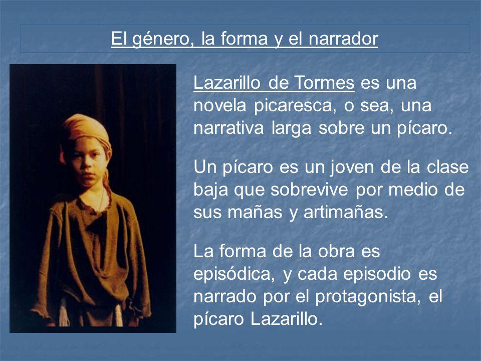 El protagonista Lazarillo narra su autobiografía en primera persona (yo).