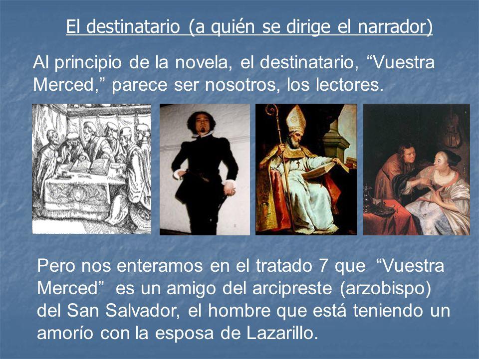 Pero nos enteramos en el tratado 7 que Vuestra Merced es un amigo del arcipreste (arzobispo) del San Salvador, el hombre que está teniendo un amorío c