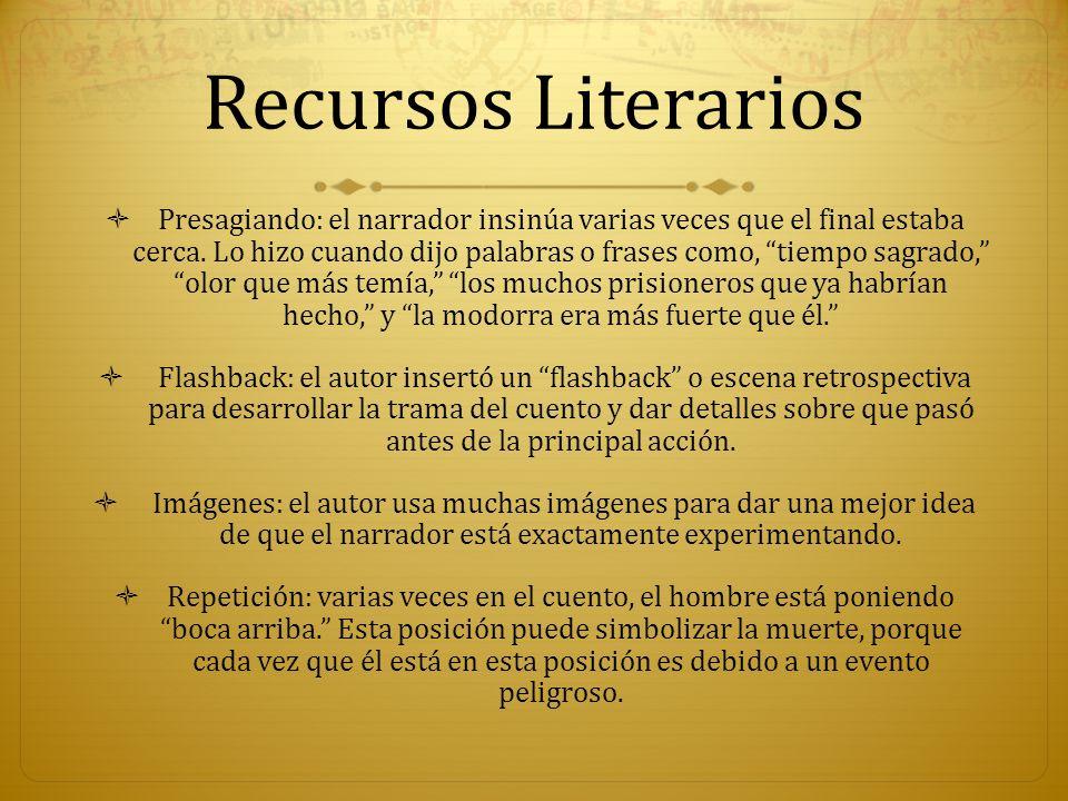 Recursos Literarios Presagiando: el narrador insinúa varias veces que el final estaba cerca. Lo hizo cuando dijo palabras o frases como, tiempo sagrad