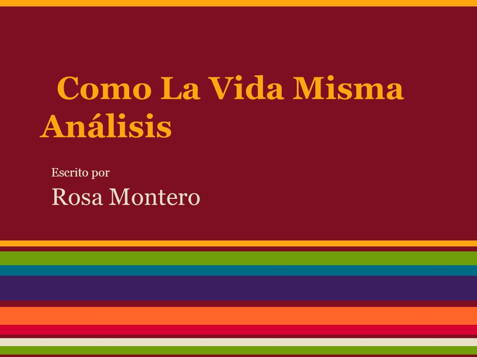 Como La Vida Misma Análisis Escrito por Rosa Montero