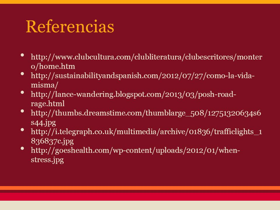 Referencias http://www.clubcultura.com/clubliteratura/clubescritores/monter o/home.htm http://sustainabilityandspanish.com/2012/07/27/como-la-vida- mi
