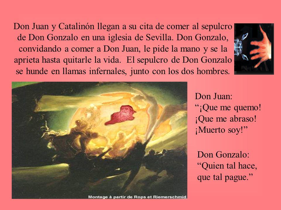 Don Juan y Catalinón llegan a su cita de comer al sepulcro de Don Gonzalo en una iglesia de Sevilla. Don Gonzalo, convidando a comer a Don Juan, le pi