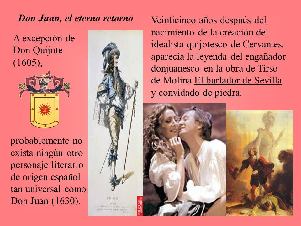 Don Juan, el eterno retorno probablemente no exista ningún otro personaje literario de origen español tan universal como Don Juan (1630). Veinticinco