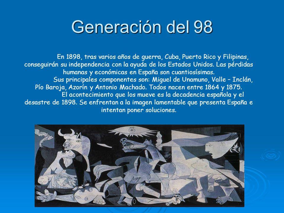 Generación del 98 En 1898, tras varios años de guerra, Cuba, Puerto Rico y Filipinas, conseguirán su independencia con la ayuda de los Estados Unidos.