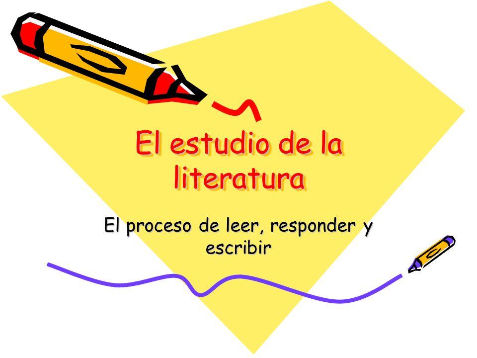 El estudio de la literatura El proceso de leer, responder y escribir