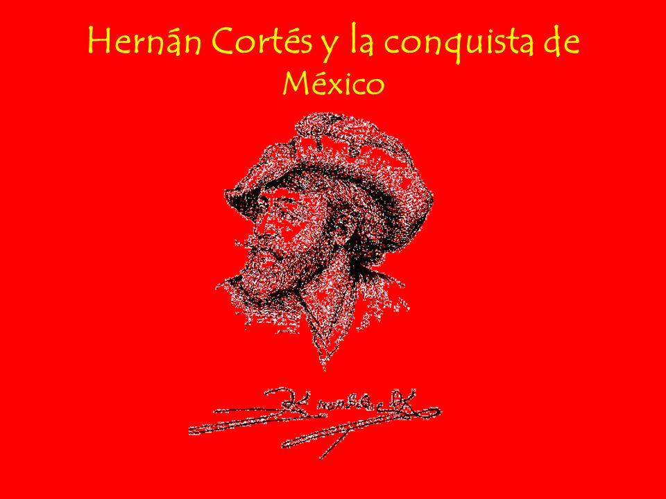 Hernán Cortés Nació en 1485 en Medellín, España.Realizó estudios en la universidad de Salamanca.