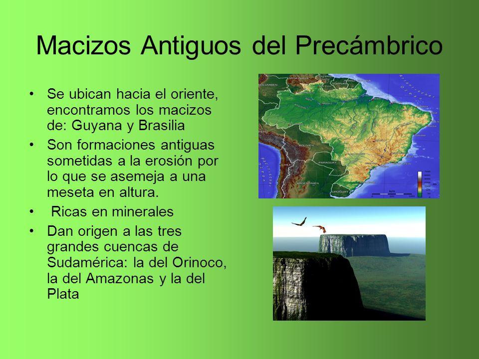 Macizos Antiguos del Precámbrico Se ubican hacia el oriente, encontramos los macizos de: Guyana y Brasilia Son formaciones antiguas sometidas a la ero
