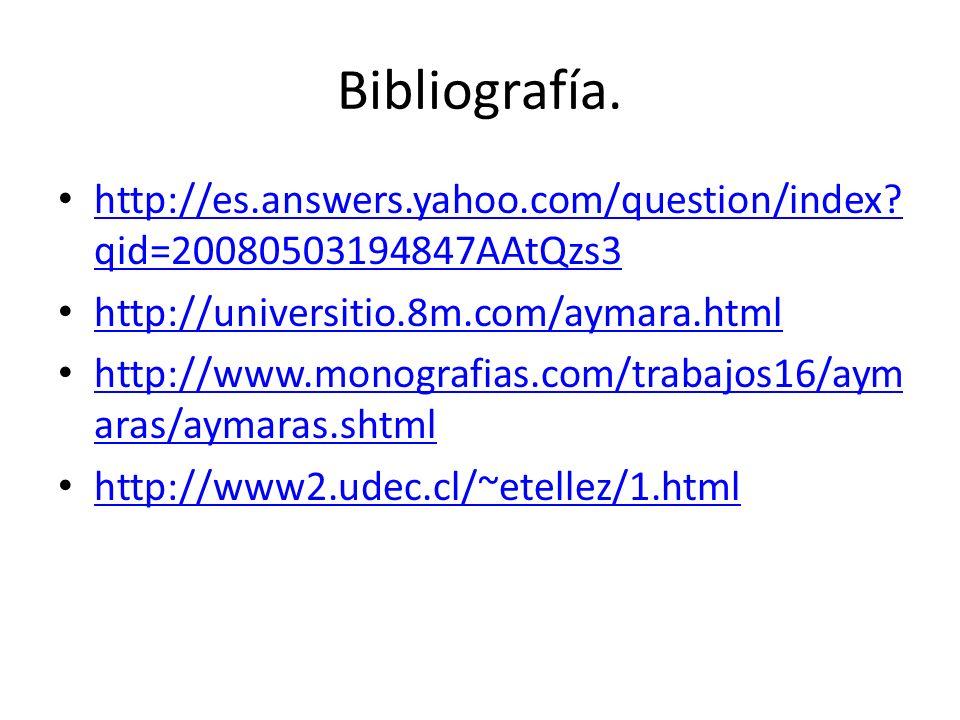 Bibliografía. http://es.answers.yahoo.com/question/index? qid=20080503194847AAtQzs3 http://es.answers.yahoo.com/question/index? qid=20080503194847AAtQ