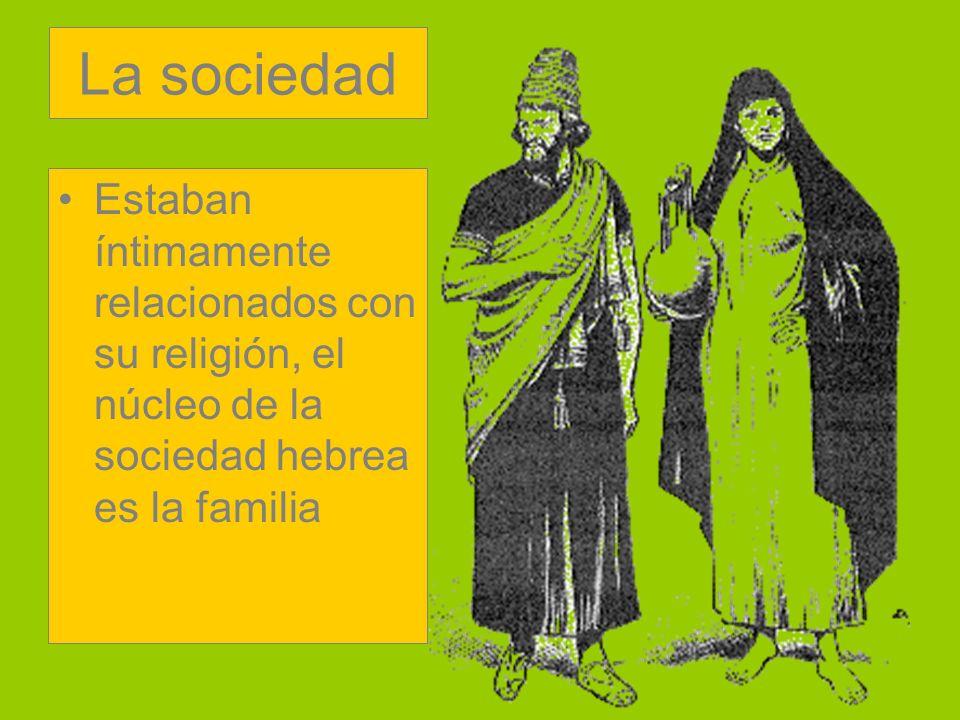 La sociedad Estaban íntimamente relacionados con su religión, el núcleo de la sociedad hebrea es la familia