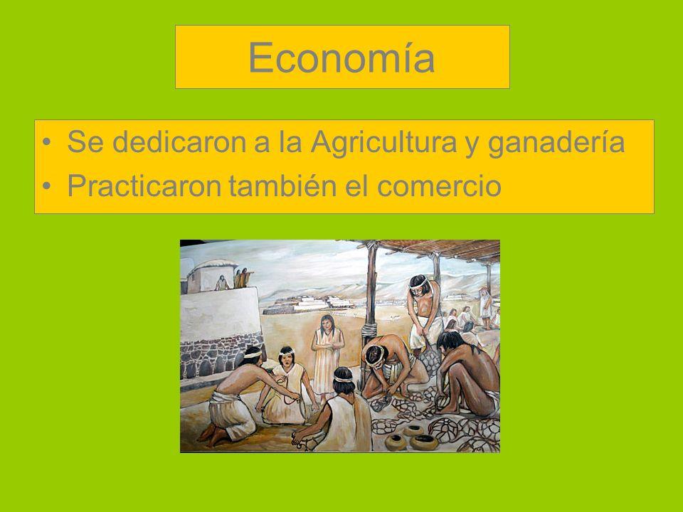 Economía Se dedicaron a la Agricultura y ganadería Practicaron también el comercio