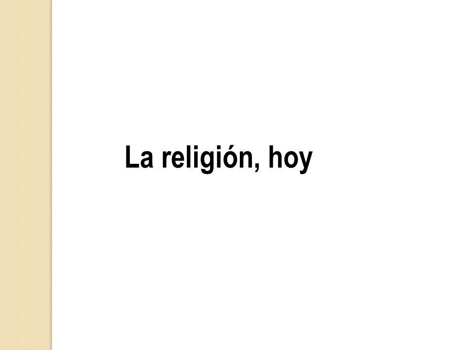 La religión, hoy