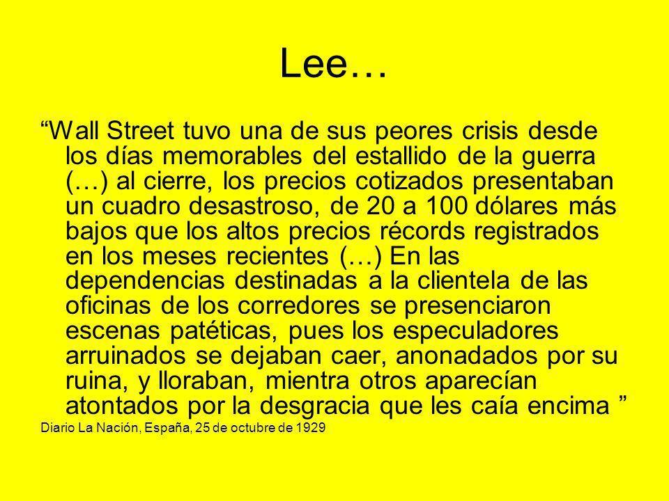 Lee… Wall Street tuvo una de sus peores crisis desde los días memorables del estallido de la guerra (…) al cierre, los precios cotizados presentaban u