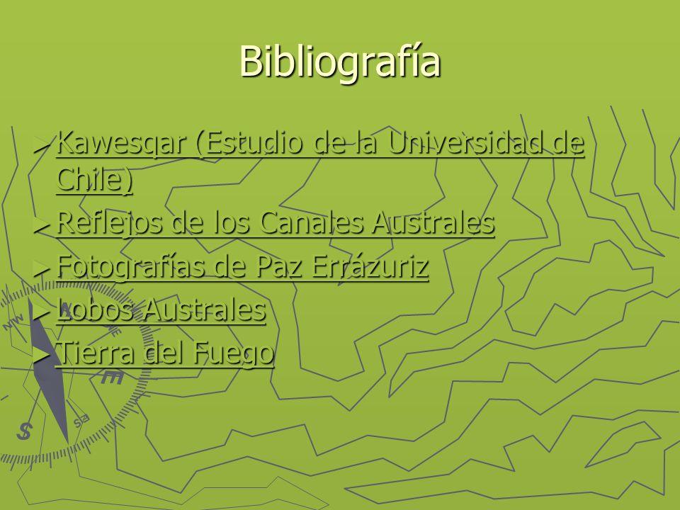 Bibliografía Kawesqar (Estudio de la Universidad de Chile) Kawesqar (Estudio de la Universidad de Chile) Kawesqar (Estudio de la Universidad de Chile)