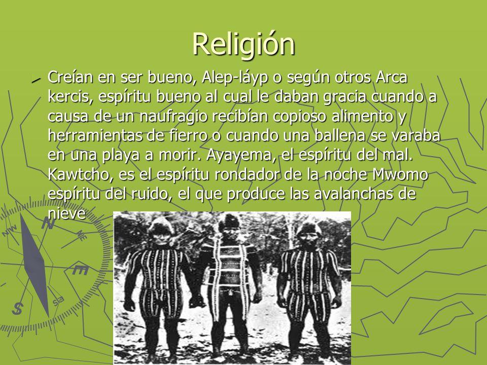 Religión Creían en ser bueno, Alep-láyp o según otros Arca kercis, espíritu bueno al cual le daban gracia cuando a causa de un naufragio recibían copi