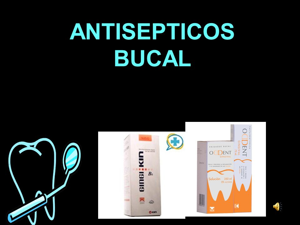 ANTISEPTICOS BUCAL