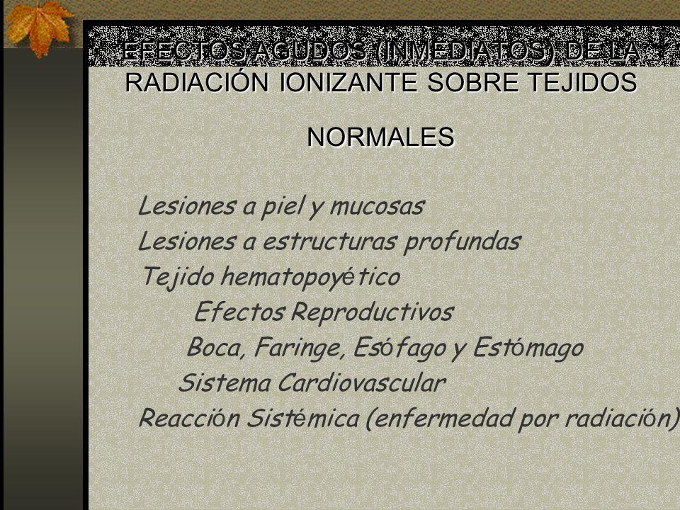 REACCIONES A LA RADIACIÓN IONIZANTE ýLos efectos de la radiación ionizante en e cuerpo se observaron tras el uso clínico de rayos X y sustancias radia