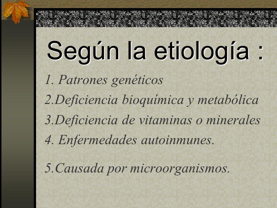 Según la etiología : 1.