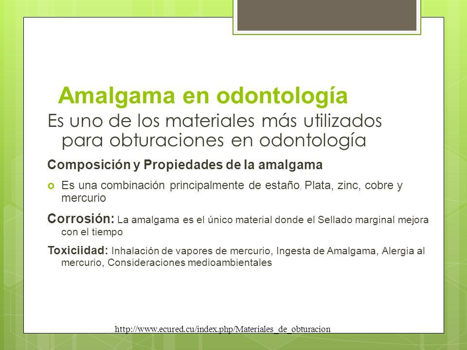 Amalgama en odontología Es uno de los materiales más utilizados para obturaciones en odontología Composición y Propiedades de la amalgama Es una combi