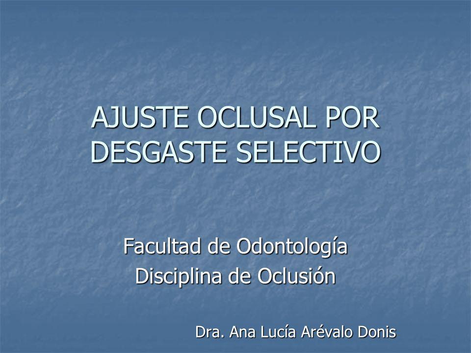 AJUSTE OCLUSAL EN RELACIÓN CÉNTRICA Los puntos o contactos prematuros deben marcarse con cinta o papel de articular.
