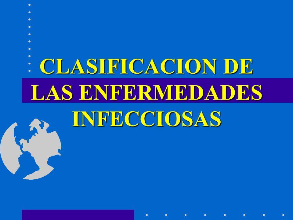 CLASIFICACION DE LAS ENFERMEDADES INFECCIOSAS