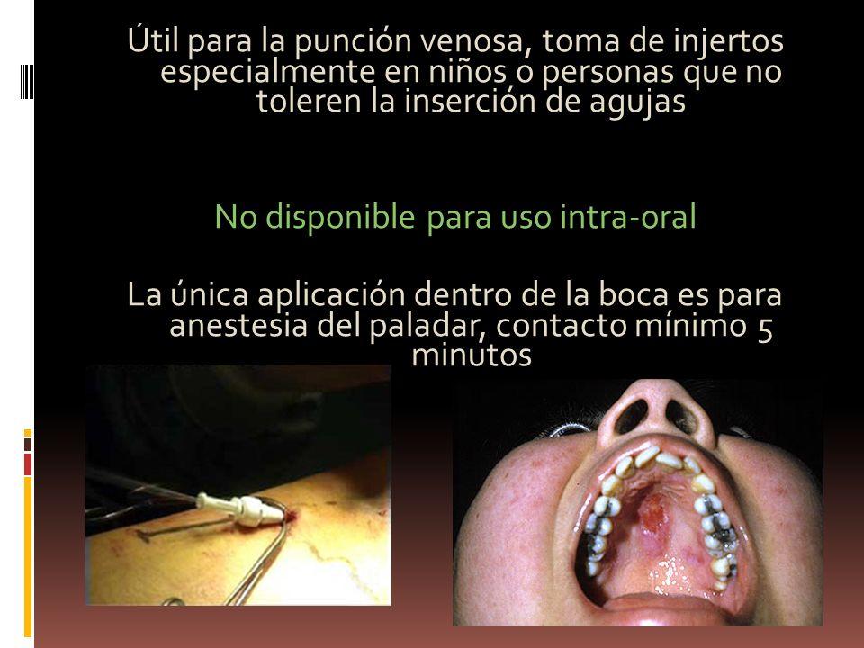 Útil para la punción venosa, toma de injertos especialmente en niños o personas que no toleren la inserción de agujas No disponible para uso intra-oral La única aplicación dentro de la boca es para anestesia del paladar, contacto mínimo 5 minutos