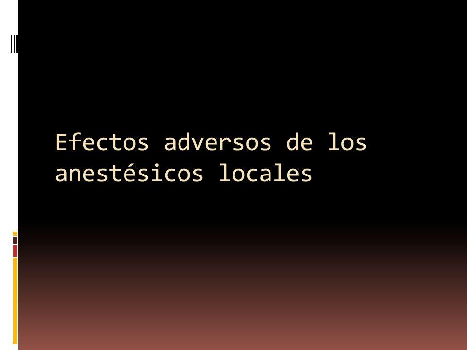 Efectos adversos de los anestésicos locales