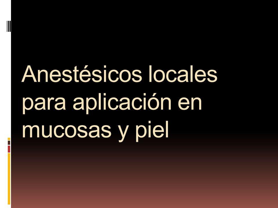 Anestésicos locales para aplicación en mucosas y piel