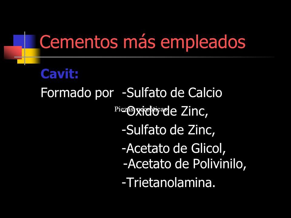 Cementos más empleados Cavit: Formado por -Sulfato de Calcio -Oxido de Zinc, -Sulfato de Zinc, -Acetato de Glicol, -Acetato de Polivinilo, -Trietanola