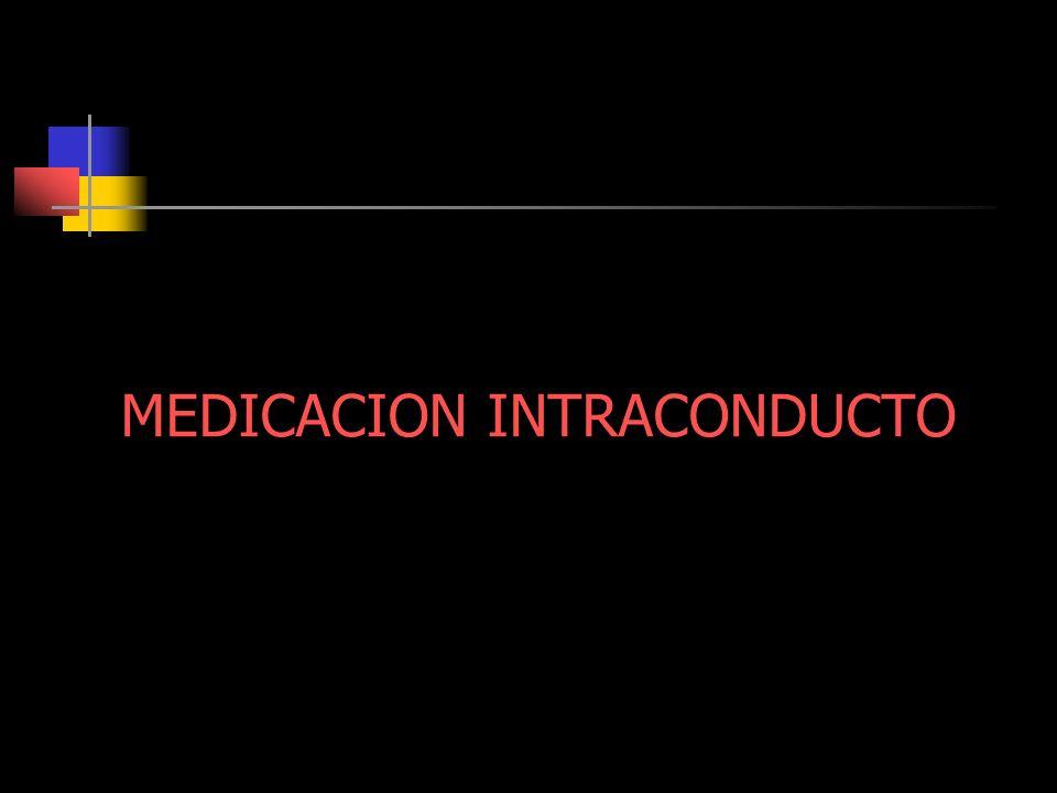 MEDICACION INTRACONDUCTO