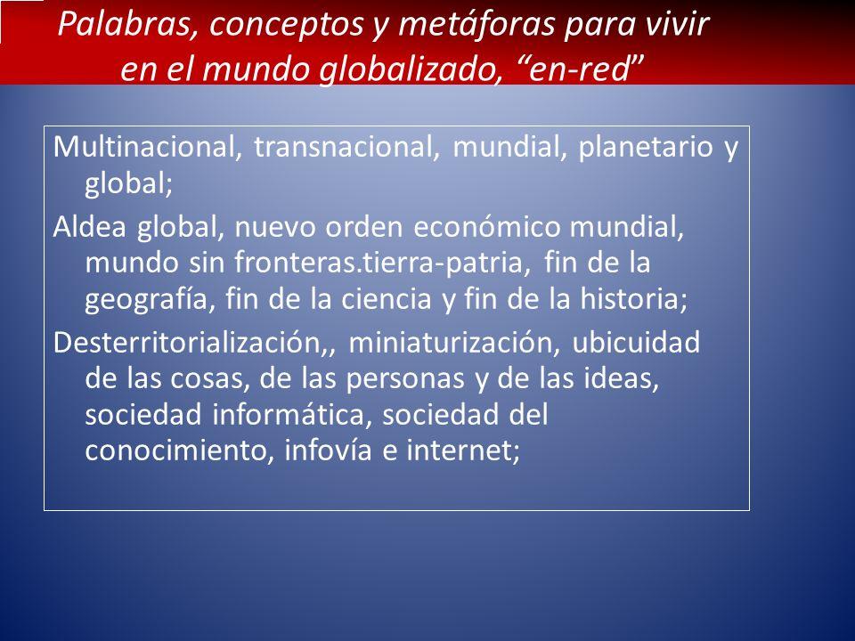 Palabras, conceptos y metáforas para vivir en el mundo globalizado, en-red Multinacional, transnacional, mundial, planetario y global; Aldea global, n