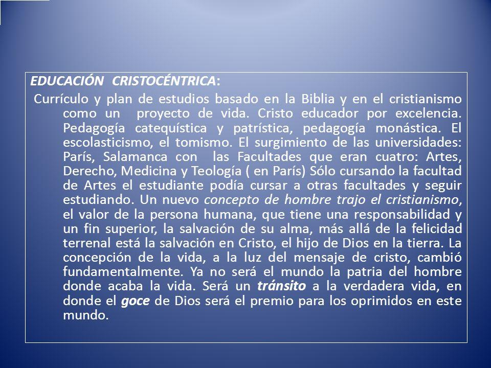 EDUCACIÓN CRISTOCÉNTRICA: Currículo y plan de estudios basado en la Biblia y en el cristianismo como un proyecto de vida. Cristo educador por excelenc