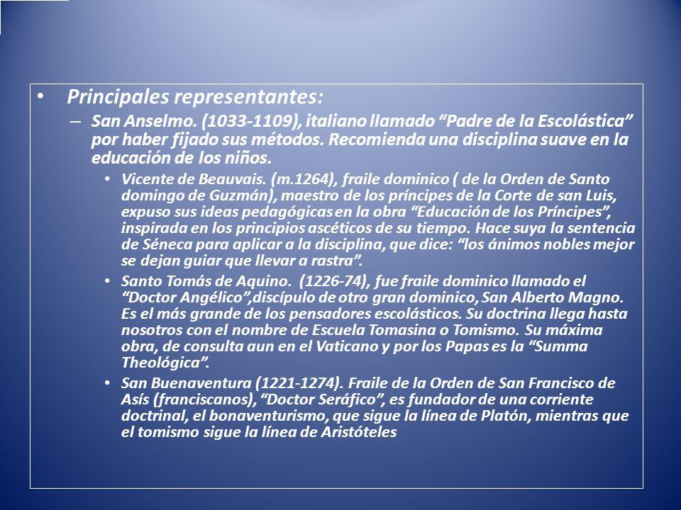 Principales representantes: – San Anselmo. (1033-1109), italiano llamado Padre de la Escolástica por haber fijado sus métodos. Recomienda una discipli