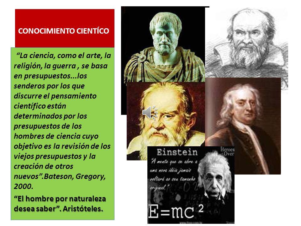 CONOCIMIENTO CIENTÍCO El conocimiento científico es el resultado de una actividad humana de carácter social, que se realiza colectivamente, y de cuyos