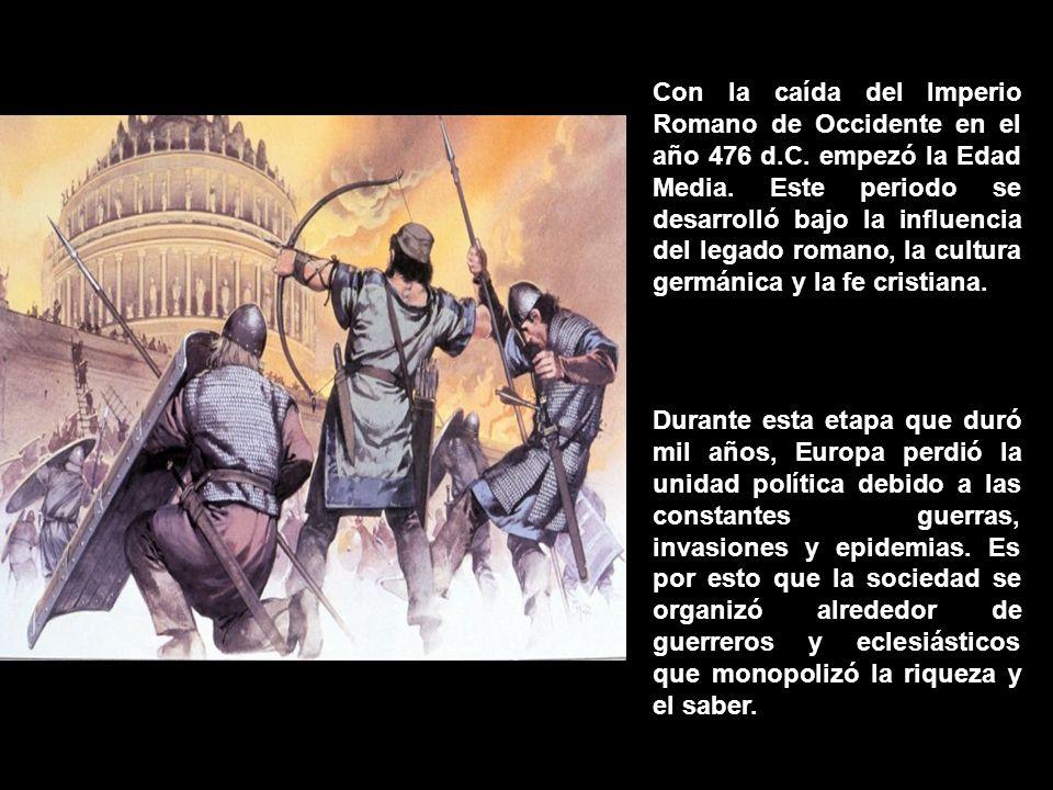 Con la caída del Imperio Romano de Occidente en el año 476 d.C. empezó la Edad Media. Este periodo se desarrolló bajo la influencia del legado romano,