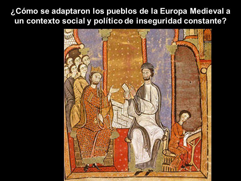 ¿Cómo se adaptaron los pueblos de la Europa Medieval a un contexto social y político de inseguridad constante?