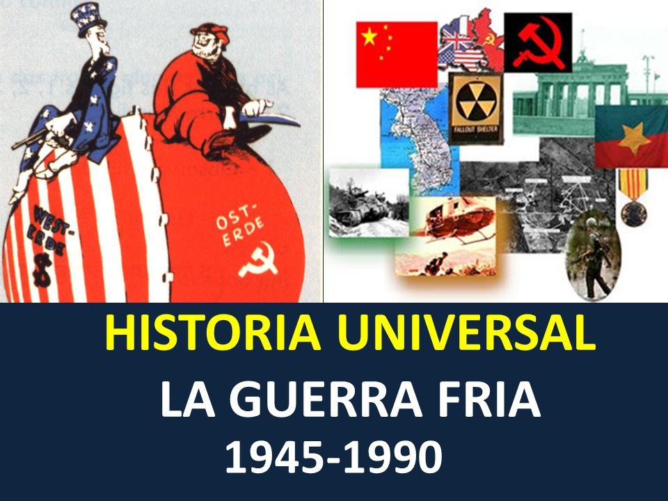 HISTORIA UNIVERSAL LA GUERRA FRIA 1945-1990