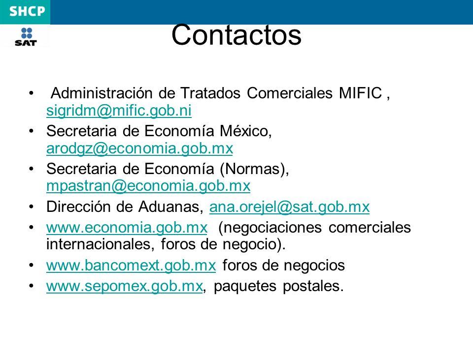 Contactos Administración de Tratados Comerciales MIFIC, sigridm@mific.gob.ni sigridm@mific.gob.ni Secretaria de Economía México, arodgz@economia.gob.m